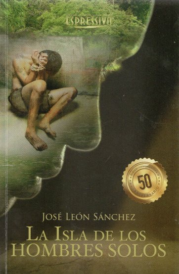 jose-leon-sanchez-la-isla-de-los-hombres-solos-costarica