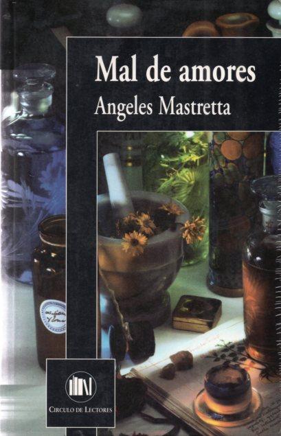 angeles_mastretta_mal_de_amores